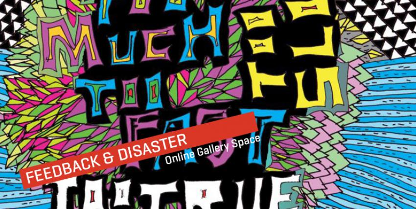 Feedback and Disaster - Online Gallery Space